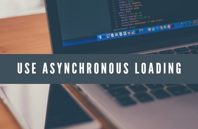 """""""use asynchronous loading"""" caption with a laptop and mobile in the background"""