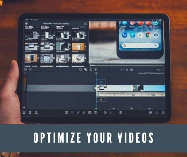 'optimize your videos' caption with a video editing software on a tablet screen in the background