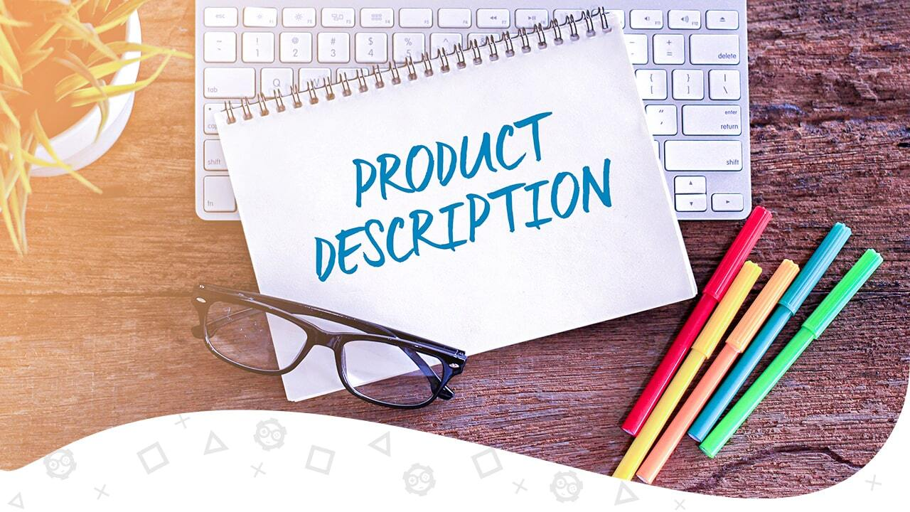 how to write good product description 11 littleknown tips